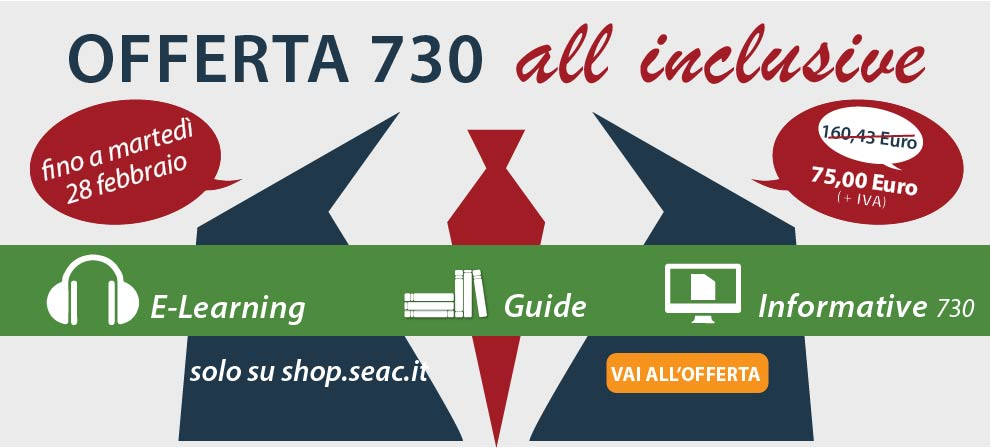 Offerta 730 all inclusive Seac: formazione, informative e testi sul 730 ad un prezzo speciale!